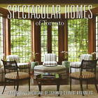 Spectacular Homes of Toronto: An Exclusive Showcase of Toronto's Finest Designers by Panache Partners (Hardback, 2009)