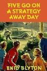 Five Go on a Strategy Away Day von Bruno Vincent (2016, Gebundene Ausgabe)