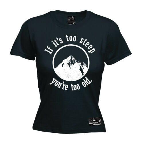 If It s Too Steep You re Too Old WOMENS T-SHIRT Snowboard tee birthday gift top