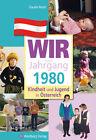 Kindheit und Jugend in Österreich: Wir vom Jahrgang 1980 von Claudia Resch (2013, Gebundene Ausgabe)