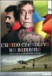 Dvd-L-039-UOMO-CHE-VOLEVA-UN-BAMBINO-nuovo-sigillato-2006