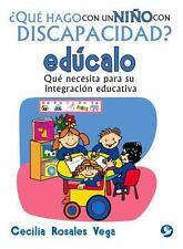¿Qué hago con un niño con discapacidad? edúcalo: Qué necesita para...  (ExLib)