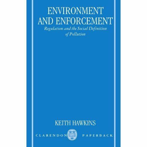 Environment and Enforcement: Regulation and the Social Definition of Pollution