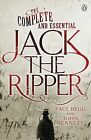 The Complete and Essential Jack the Ripper by John Bennett, Paul Begg (Paperback, 2013)