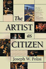 The Artist as Citizen by Joseph W. Polisi (Hardback, 2004)