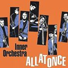 All at Once * by Inner Orchestra (CD, Apr-2003, Inner Orchestra)