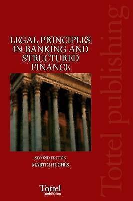 Legal Principles in Banking and Structured Finance: Second Edition by Hughes, M