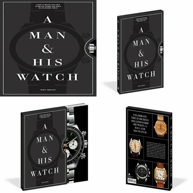A Man & His Watch: Iconic Watches and Stories from the Men