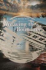 Weaving the Boundary (Sun Tracks) by Wood, Karenne