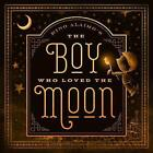 The Boy Who Loved the Moon by Rino Alaimo (Hardback, 2015)
