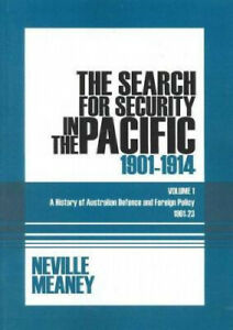The Search for Security in the Pacific 1901-1914: A History of Australian