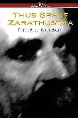 Thus Spake Zarathustra - A Book for All and None (Wisehouse Classics) by...