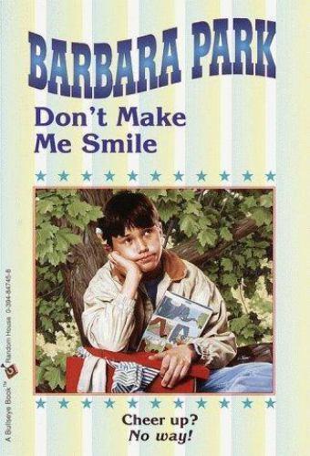 Don't Make Me Smile by Barbara Park