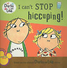I Can't Stop Hiccuping! by Lauren Child (Paperback / softback)