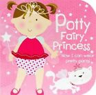 Potty Fairy Princess: Now I Can Wear Pretty Pants! by Parragon (Board book, 2013)