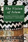 The Vision of Islam by William Chittick, Sachiko Murata (Paperback, 2006)