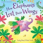 How Elephants Lost Their Wings by Lesley Sims (Paperback, 2015)