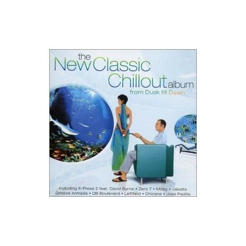 1 of 1 - Various Artists - The New Classic Chillout Album - ... - Various Artists CD WWVG