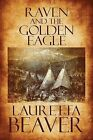 Raven and the Golden Eagle: White Buffalo (New Beginnings) Series by Loretta Beaver, Lauretta Beaver (Paperback / softback, 2010)