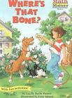 Rise and Shine: Where's That Bone? by Lucille Recht Penner and National Geographic Learning Staff (2010, Paperback)