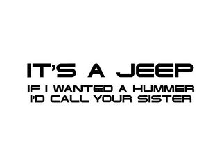 Jeep-Hummer-Vinyl-Decal-Sticker-Car-Glass-Window-Call-your-Sister-Color-Size