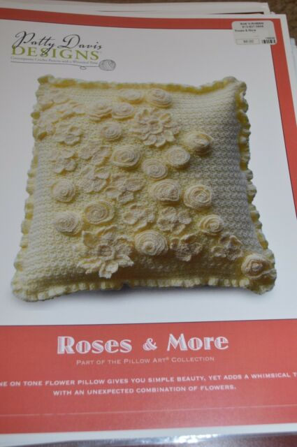Crochet Pillow Roses and More by Patty Davis Designs  $6 retail