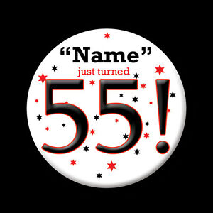 Image Is Loading CUSTOM Name And Age 55 Birthday Favor BUTTON
