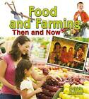 Food and Farming Then and Now by Bobbie Kalman (Paperback / softback, 2014)