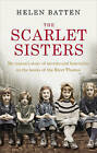 The Scarlet Sisters: My Nanna's Story of Secrets and Heartache on the Banks of the River Thames by Helen Batten (Paperback, 2015)