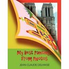 My Best Paintings From Photos 9781453564431 by Jean-claude Delhaise Book