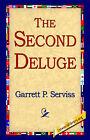 The Second Deluge by Garrett Putman Serviss (Hardback, 2006)