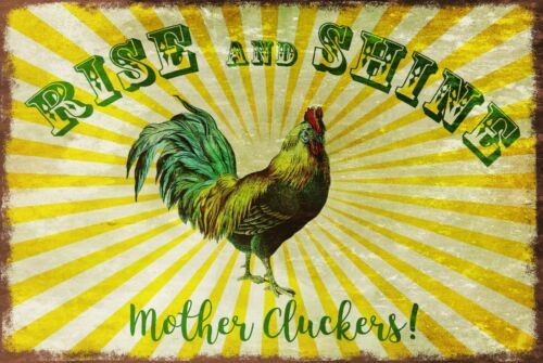 Rise and Shine Mother Cluckers Funny Vintage Retro Style Metal Plaque Sign