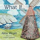 What If... by Alicia Winget (Paperback, 2013)