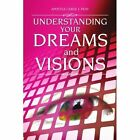 Understanding Your Dreams and Visions 9781450059206 by Apostle Carol J Peay