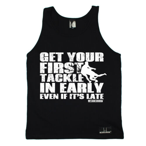 Get Your First Tackle In Early Even If Its Late Uni Vest Funny birthday gift