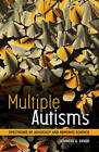 Multiple Autisms: Spectrums of Advocacy and Genomic Science by Jennifer S Singh (Paperback, 2015)