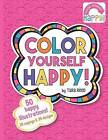 Color Yourself Happy: A Coloring Book for Happy People! by Tara Reed (Paperback / softback, 2015)