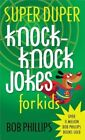Super Duper Knock-Knock Jokes for Kids by Bob Phillips (Paperback, 2014)
