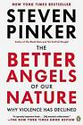 The Better Angels of Our Nature: Why Violence Has Declined by Johnstone Family Professor of Psychology Steven Pinker (Paperback / softback, 2012)