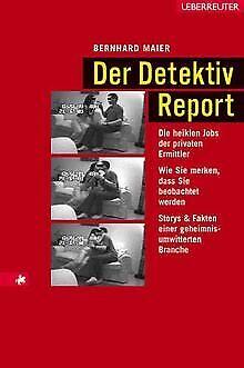 Der Detektiv Report. Die heiklen Jobs der privaten ...   Buch   Zustand sehr gut