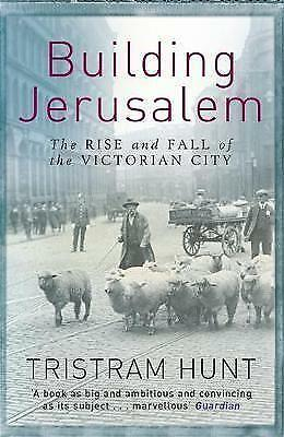 1 of 1 - Building Jerusalem: The Rise and Fall of the Victorian City, Hunt, Tristram, Ver