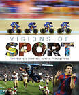 Visions of Sport: A Celebration of the World's Best Sports Photography by Getty Images (Hardback, 2011)