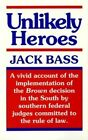 Unlikely Heroes by Jack Bass (Paperback, 1990)