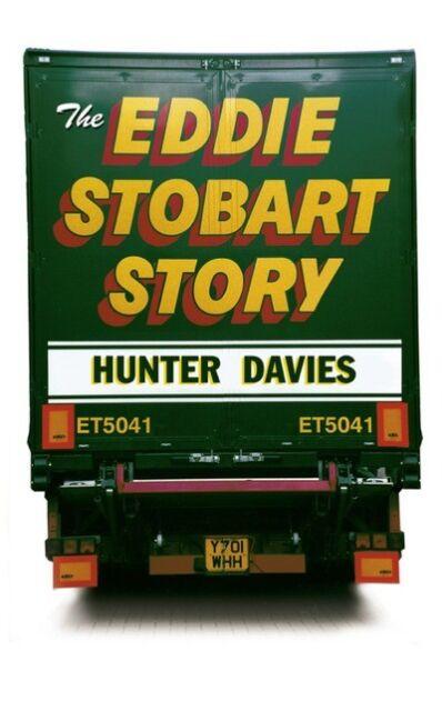 The Eddie Stobart story by Hunter Davies (Paperback)