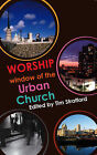 Worship: Window of the Urban Church by SPCK Publishing (Paperback, 2006)