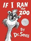 Classic Seuss: If I Ran the Zoo by Dr. Seuss (2014, Hardcover)
