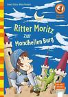 Ritter Moritz zur Mondhellen Burg von Annett Stütze und Britta Vorbach (2015, Gebundene Ausgabe)