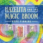 Hazelita and the Magic Broom by Hope Finning (Paperback / softback, 2015)