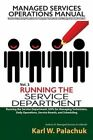 Vol. 3 - Running the Service Department: Sops for Managing Technicians, Daily Operations, Service Boards, and Scheduling by Karl W Palachuk (Paperback / softback, 2014)