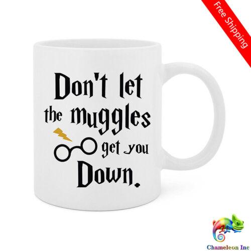Don/'t Let The Muggles Get You Down White Ceramic Glossy Mug Ceramics Tea Cup